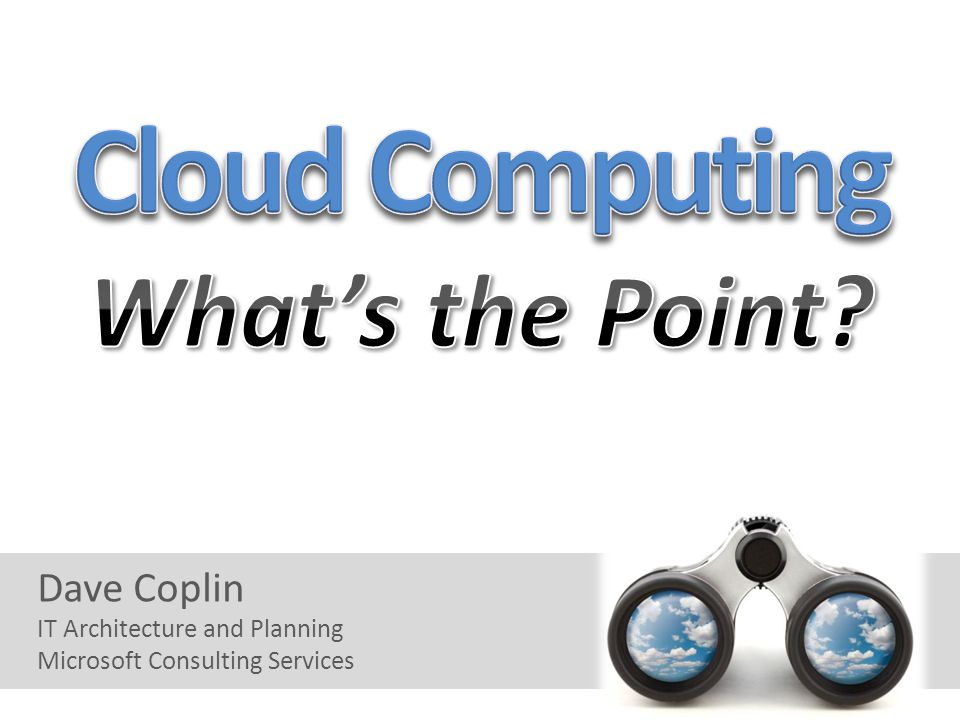 Dave Coplin IT Architecture and Planning Microsoft Consulting Services