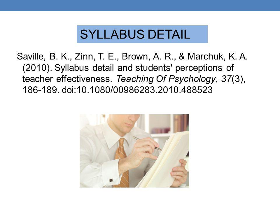 Saville, B. K., Zinn, T. E., Brown, A. R., & Marchuk, K. A. (2010). Syllabus detail and students' perceptions of teacher effectiveness. Teaching Of Ps