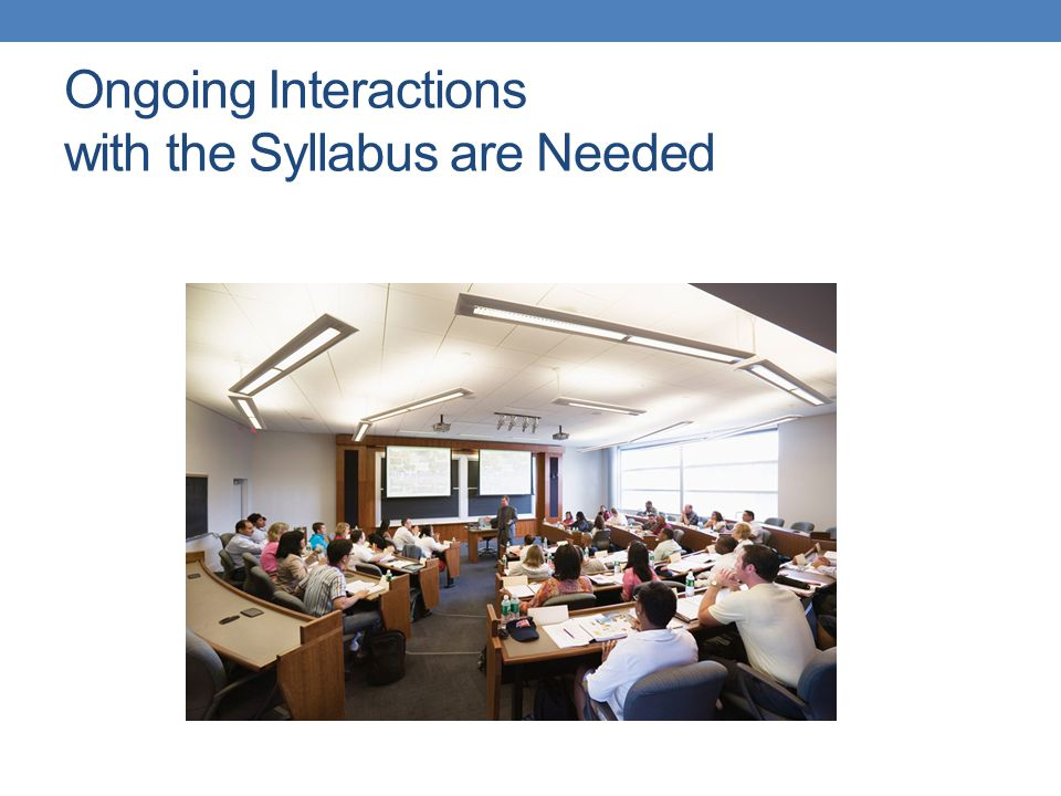 Ongoing Interactions with the Syllabus are Needed
