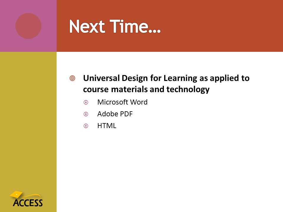  Universal Design for Learning as applied to course materials and technology  Microsoft Word  Adobe PDF  HTML