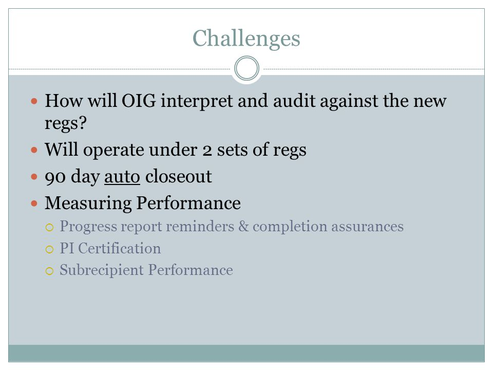 Challenges How will OIG interpret and audit against the new regs.