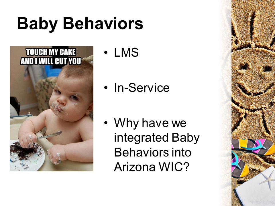 Baby Behaviors LMS In-Service Why have we integrated Baby Behaviors into Arizona WIC