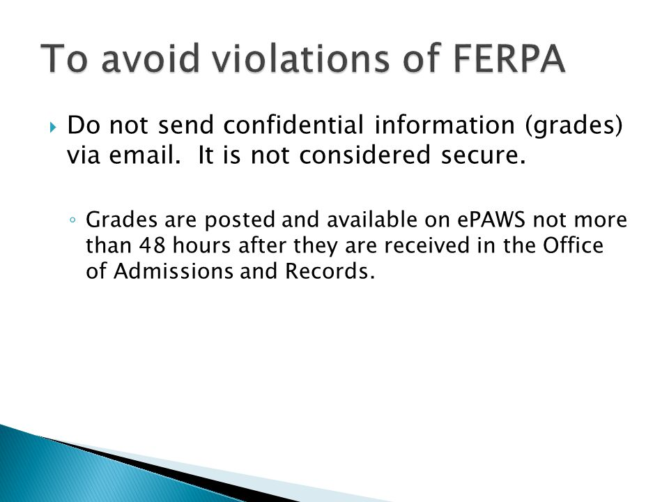 Do not send confidential information (grades) via email.
