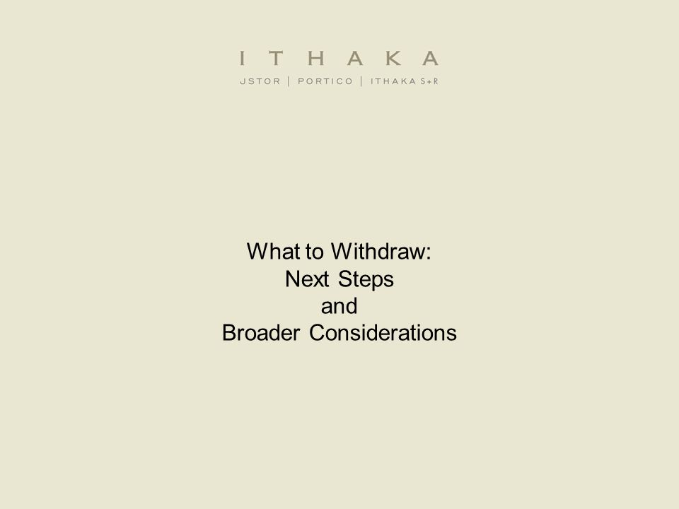 What to Withdraw: Next Steps and Broader Considerations