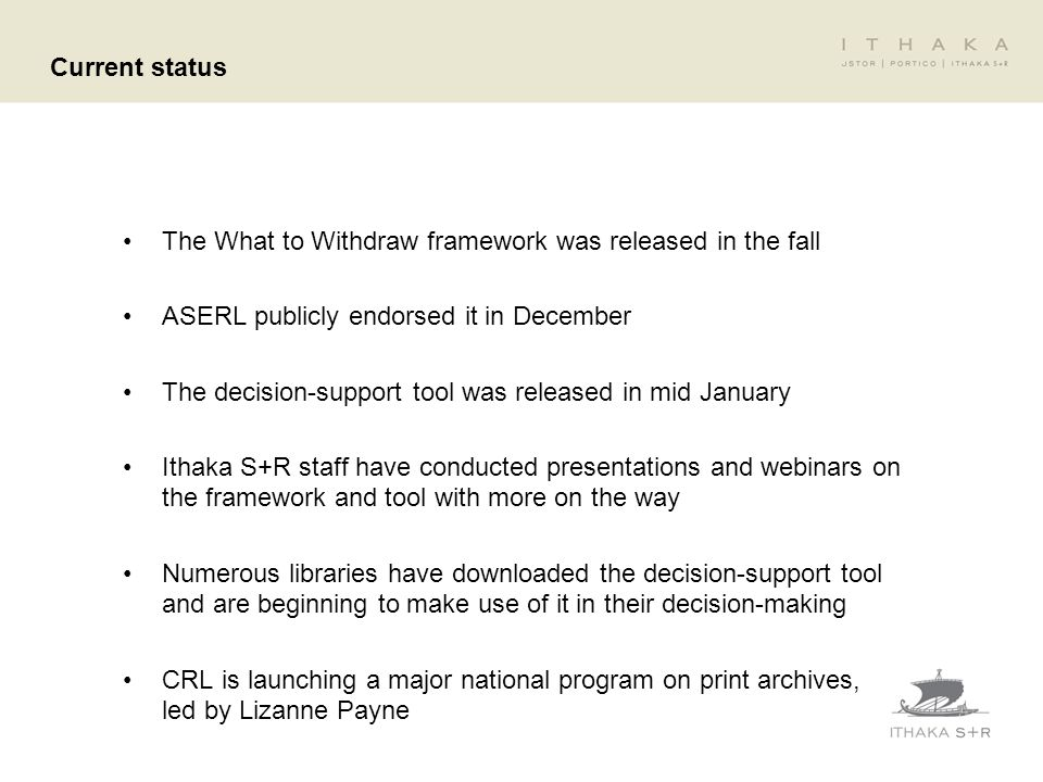 Current status The What to Withdraw framework was released in the fall ASERL publicly endorsed it in December The decision-support tool was released i
