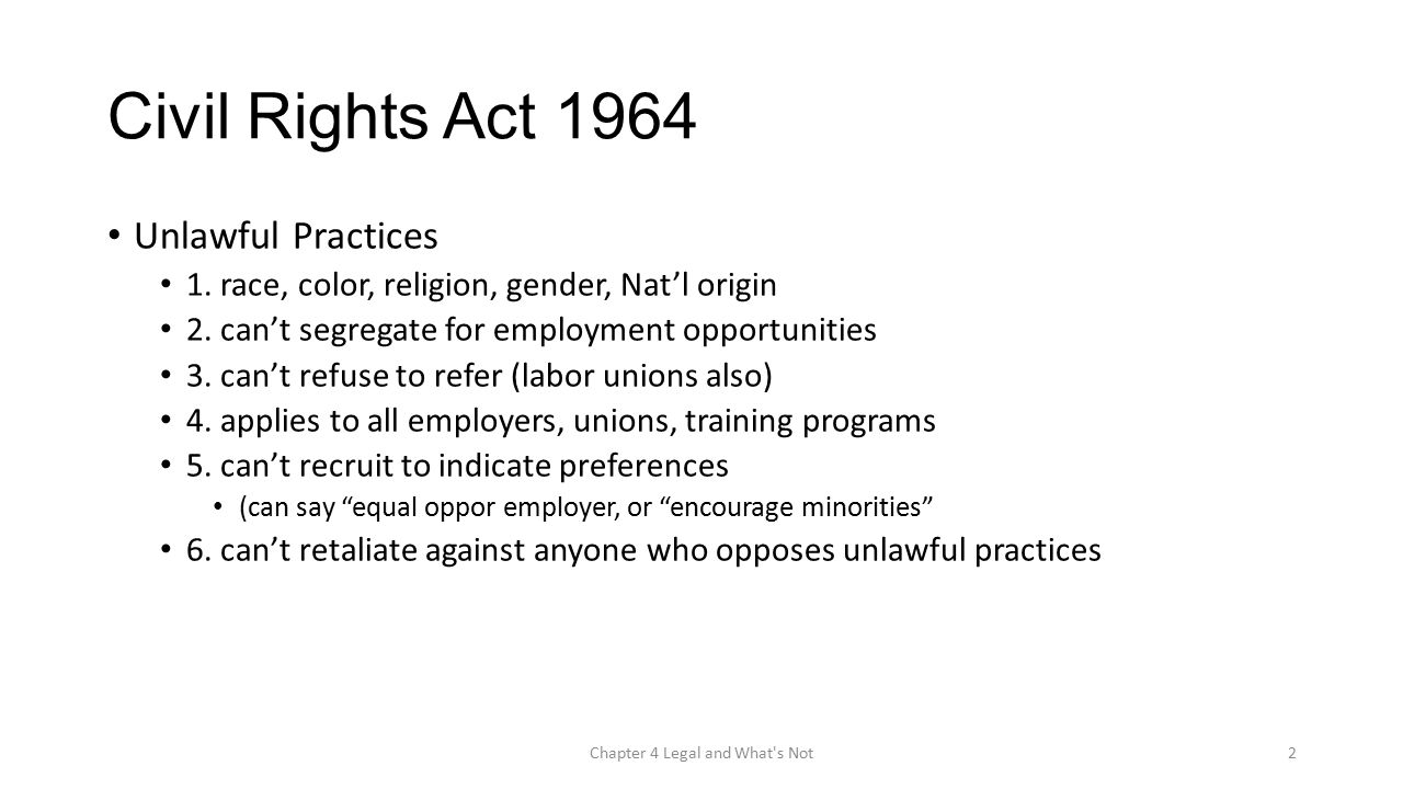 Civil Rights Act 1964 Unlawful Practices 1. race, color, religion, gender, Nat'l origin 2.