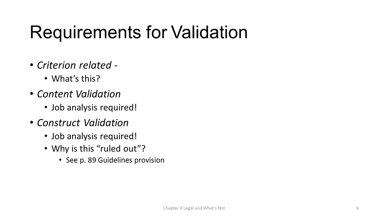 Use of Valid Procedures Transportability of Validity Information VG – what kind of criterion relatedness is this.