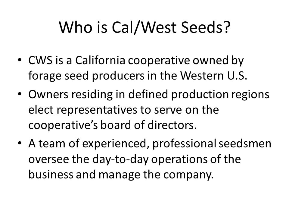 Who is Cal/West Seeds.