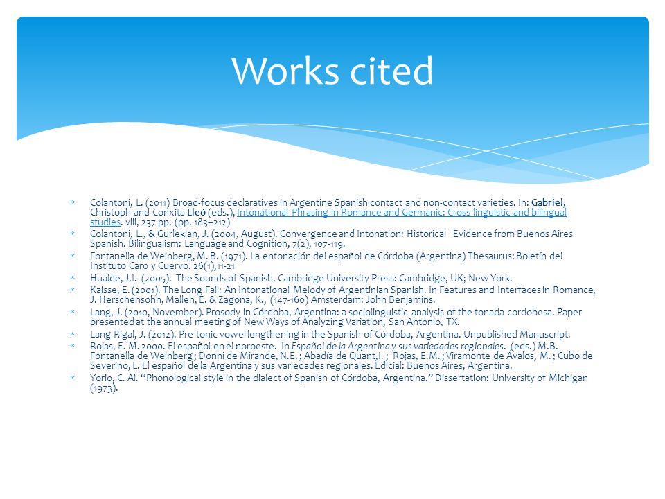 Ludovic Rigal – web development: lablinguistica.com  Laura Colantoni  Almeida Jacqueline Toribio  Los participantes cordooobeses, tucumaaanos y porteñooos Acknowledgments