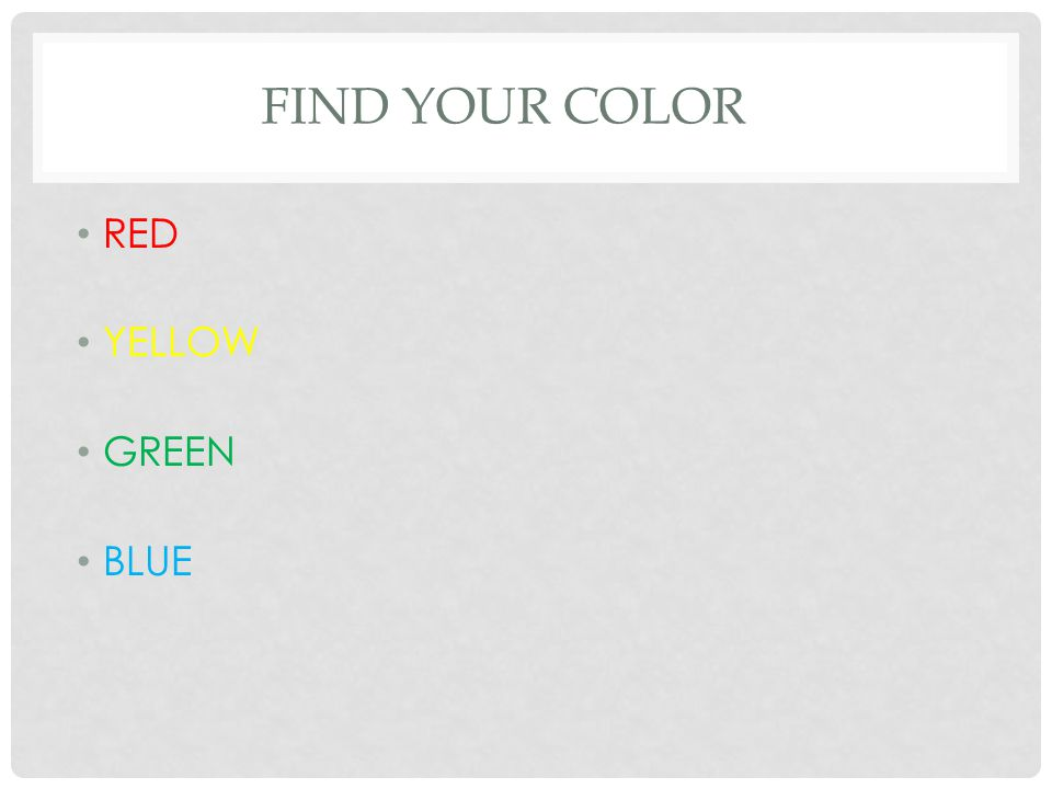 FIND YOUR COLOR RED YELLOW GREEN BLUE