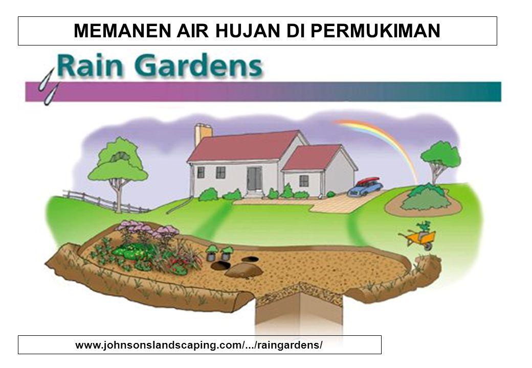 MEMANEN AIR HUJAN DI PERMUKIMAN www.johnsonslandscaping.com/.../raingardens/