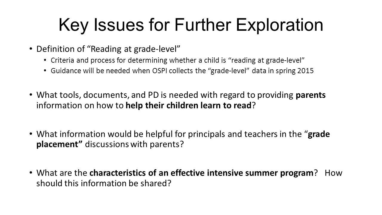 """Key Issues for Further Exploration Definition of """"Reading at grade-level"""" Criteria and process for determining whether a child is """"reading at grade-le"""