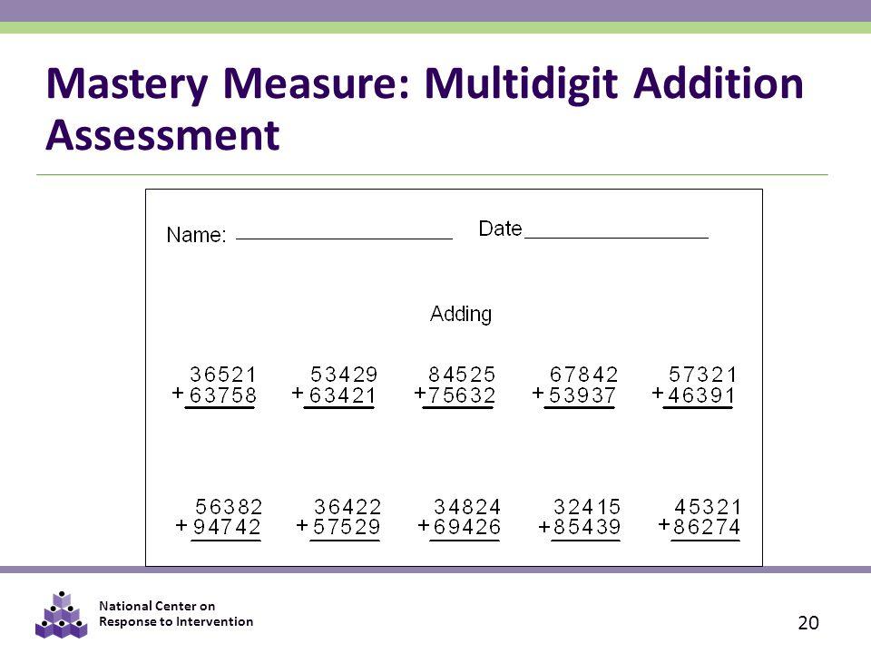 National Center on Response to Intervention Mastery Measure: Multidigit Addition Assessment 20
