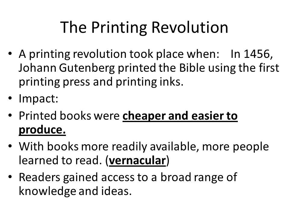 The Printing Revolution A printing revolution took place when: In 1456, Johann Gutenberg printed the Bible using the first printing press and printing inks.