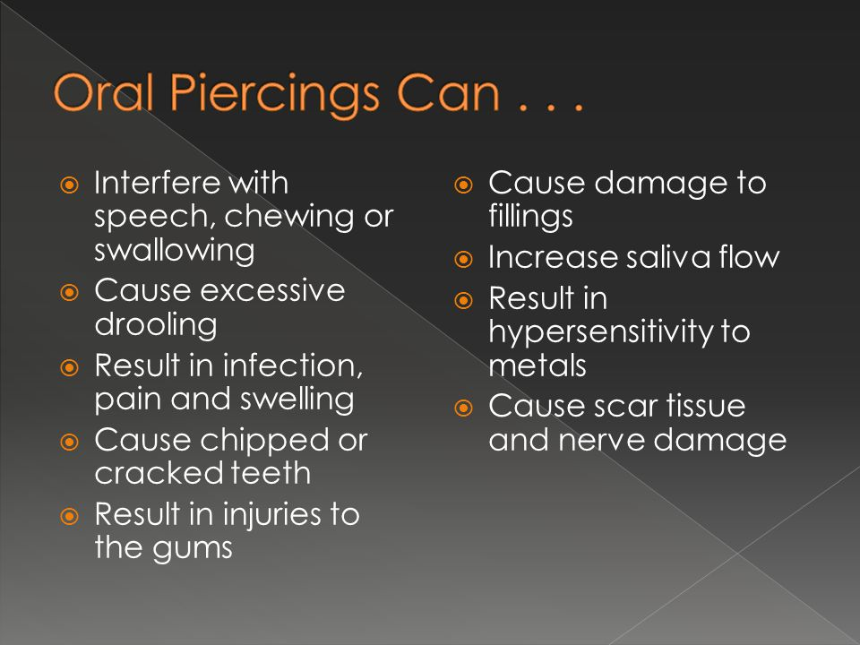  Blood-borne diseases such as Hepatitis, Tetanus, and HIV/AIDS  Allergic reactions to the metal in the jewelry  Skin infections  Scars and Keloids  Nerve damage – loss of feeling in area surrounding piercing