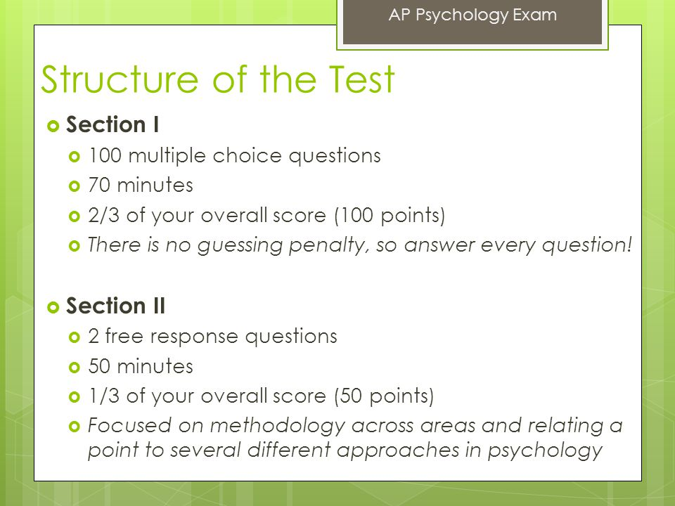 Structure of the Test  Section I  100 multiple choice questions  70 minutes  2/3 of your overall score (100 points)  There is no guessing penalty, so answer every question.