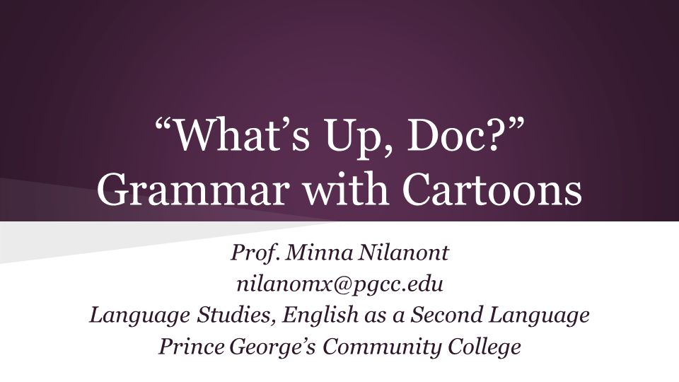 What's Up, Doc? Grammar with Cartoons Prof.