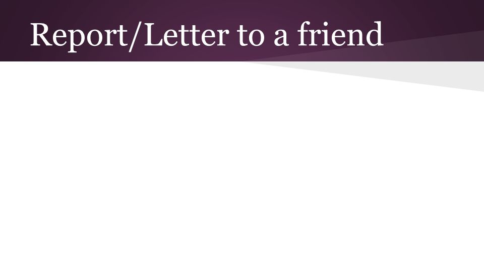 Report/Letter to a friend