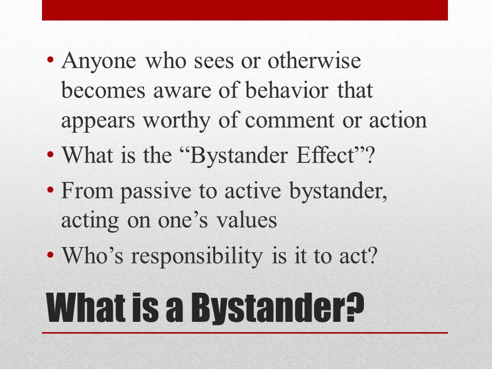 What is a Bystander.