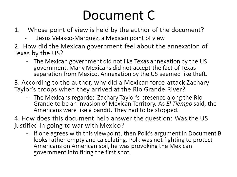 Document C 1.Whose point of view is held by the author of the document? -Jesus Velasco-Marquez, a Mexican point of view 2. How did the Mexican governm