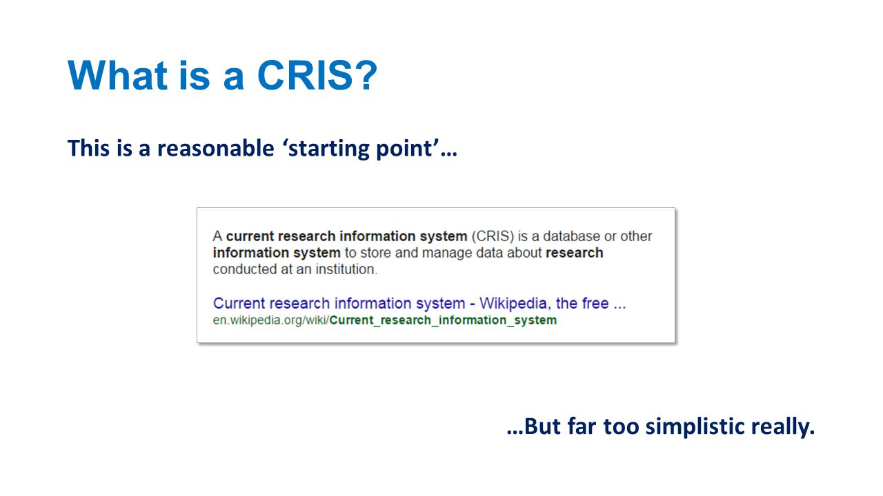 This is a reasonable 'starting point'… …But far too simplistic really. What is a CRIS?