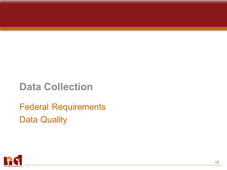 10 Data Collection Federal Requirements Data Quality