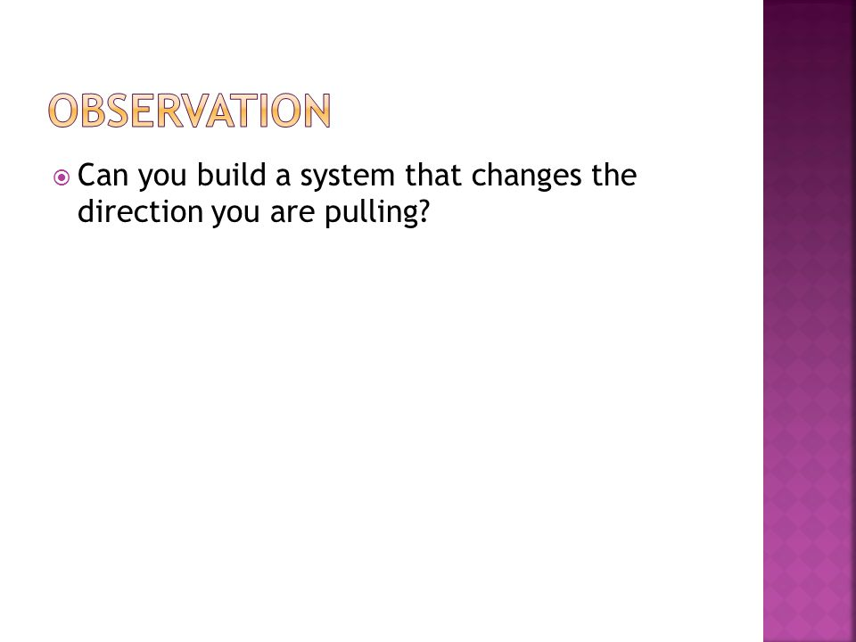 Can you build a system that changes the direction you are pulling?