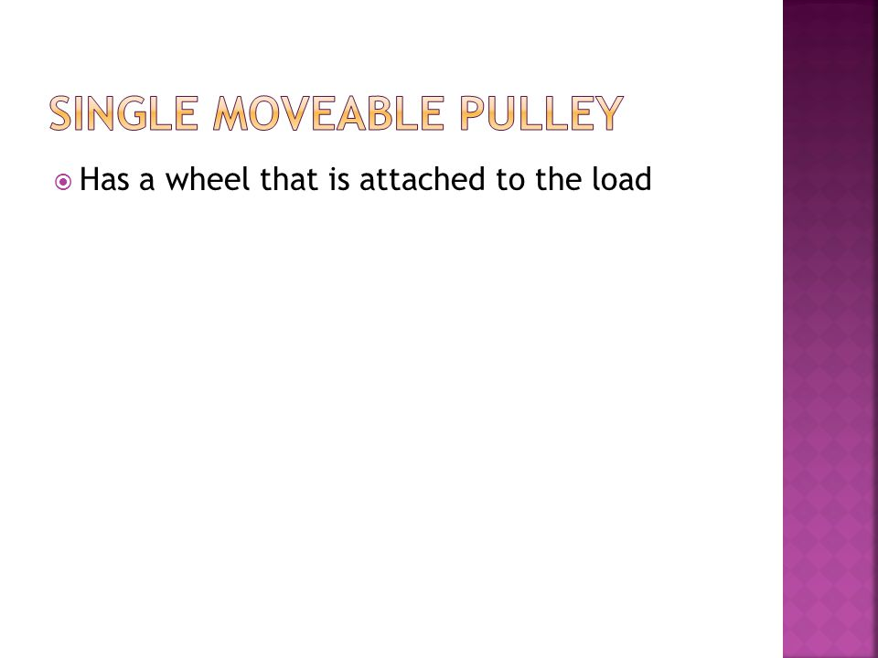  Has a wheel that is attached to the load