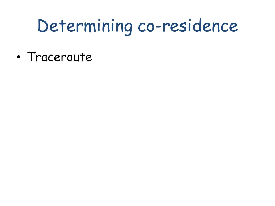 Determining co-residence Traceroute