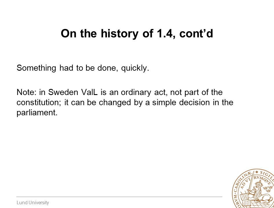 Lund University On the history of 1.4, cont'd Something had to be done, quickly.