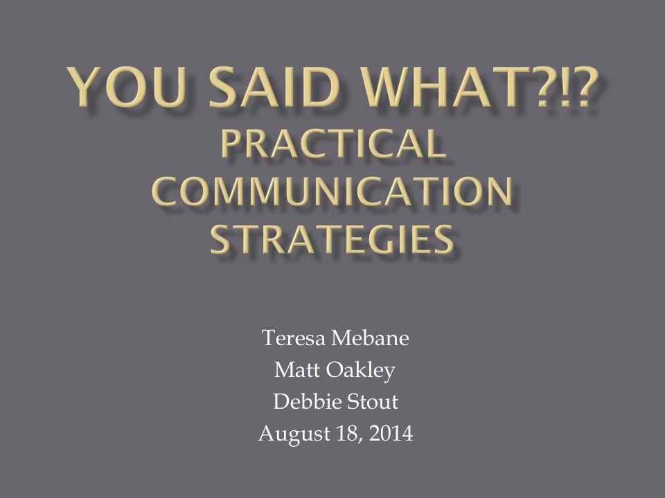 Teresa Mebane Matt Oakley Debbie Stout August 18, 2014