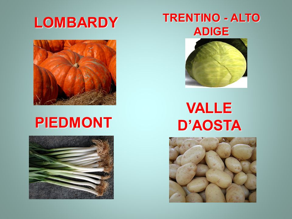 TRENTINO - ALTO ADIGE LOMBARDY VALLE D'AOSTA PIEDMONT