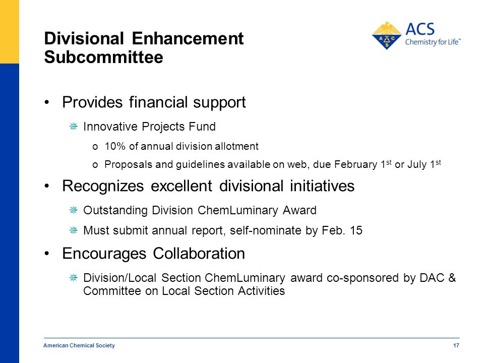 Divisional Enhancement Subcommittee Provides financial support  Innovative Projects Fund o10% of annual division allotment oProposals and guidelines