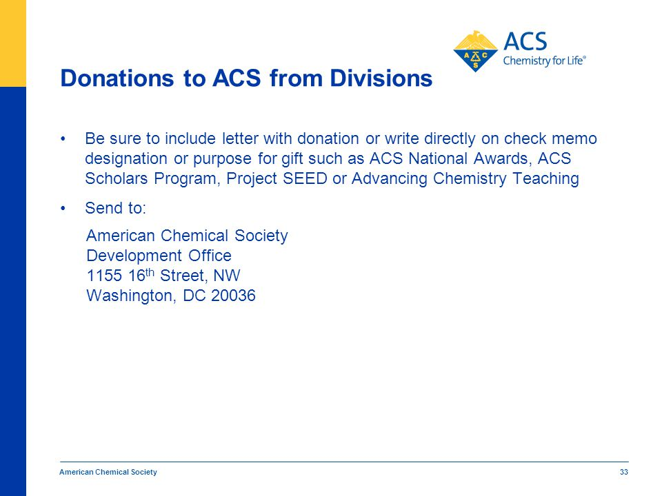 Donations to ACS from Divisions Be sure to include letter with donation or write directly on check memo designation or purpose for gift such as ACS Na