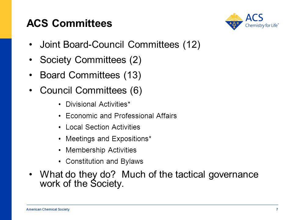 7 ACS Committees Joint Board-Council Committees (12) Society Committees (2) Board Committees (13) Council Committees (6) Divisional Activities* Econom