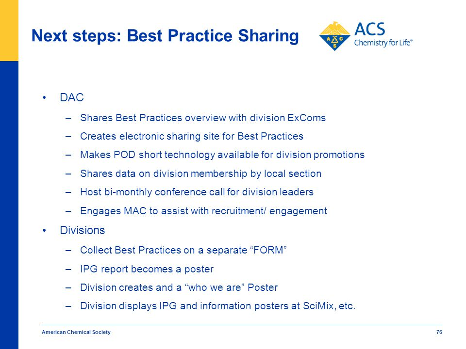 Next steps: Best Practice Sharing DAC –Shares Best Practices overview with division ExComs –Creates electronic sharing site for Best Practices –Makes