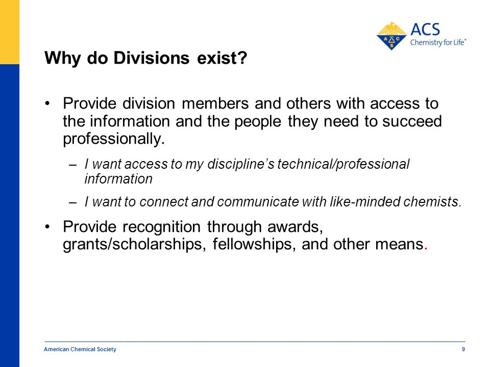 Why do Divisions exist? Provide division members and others with access to the information and the people they need to succeed professionally. –I want