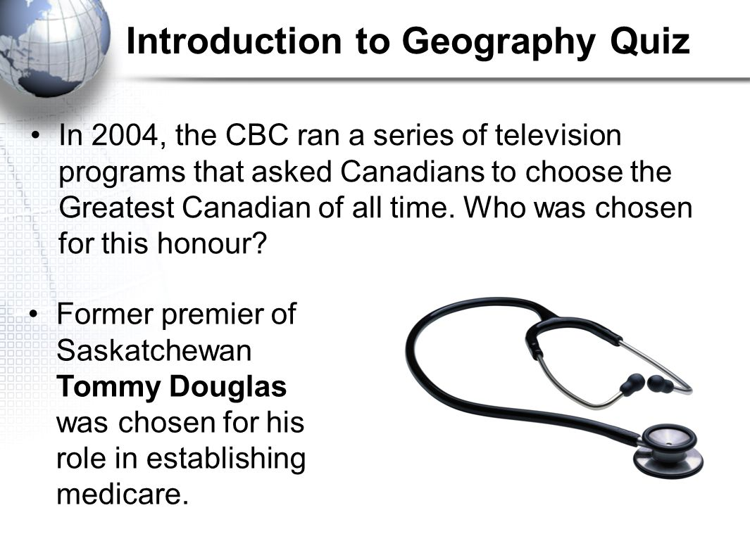 Introduction to Geography Quiz Canada is the second largest country in the world.