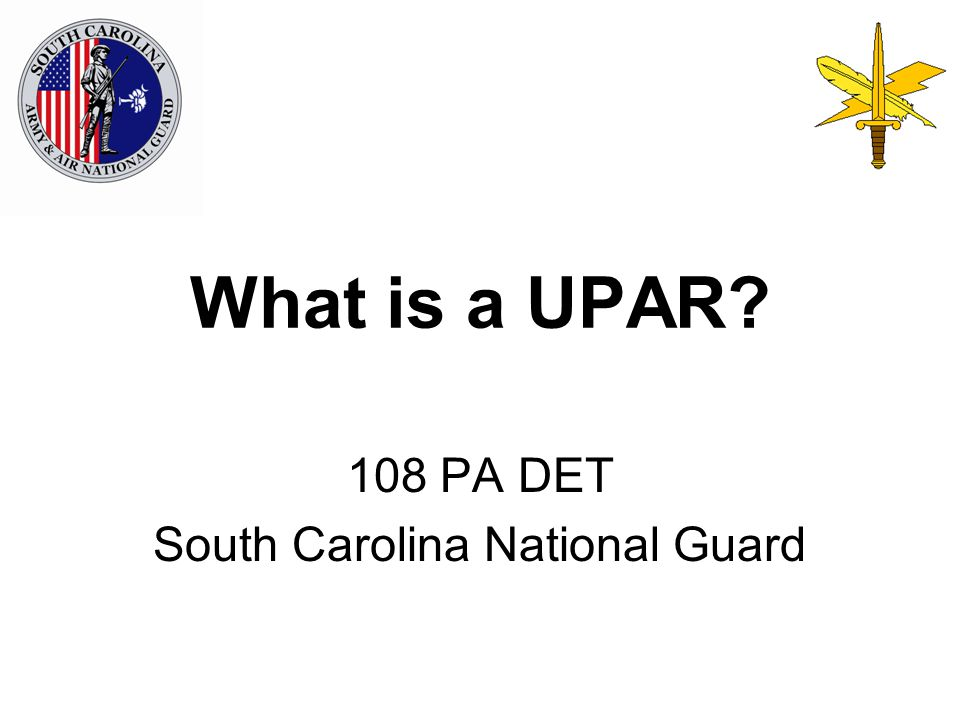 What is a UPAR 108 PA DET South Carolina National Guard