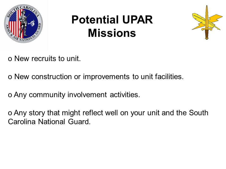 o New recruits to unit. o New construction or improvements to unit facilities.