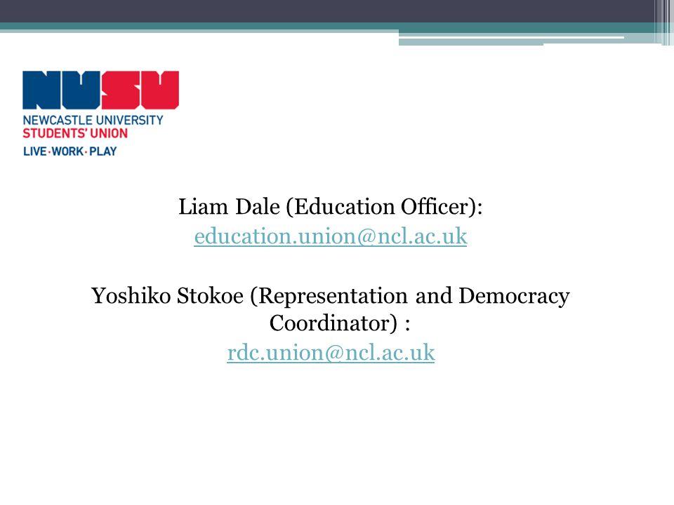 Liam Dale (Education Officer): education.union@ncl.ac.uk Yoshiko Stokoe (Representation and Democracy Coordinator) : rdc.union@ncl.ac.uk