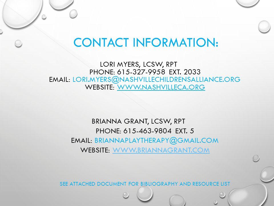 CONTACT INFORMATION: LORI MYERS, LCSW, RPT PHONE: 615-327-9958 EXT. 2033 EMAIL: LORI.MYERS@NASHVILLECHILDRENSALLIANCE.ORG WEBSITE: WWW.NASHVILLECA.ORG
