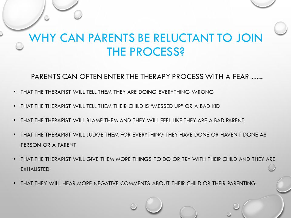 WHY CAN PARENTS BE RELUCTANT TO JOIN THE PROCESS.