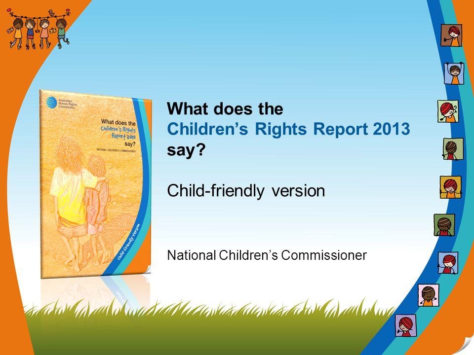 Hi.I'm Megan Mitchell, the National Children's Commissioner.
