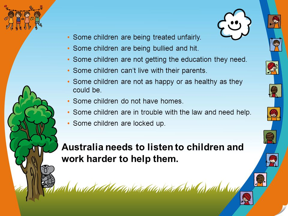 Australia has lots of ways it can make things better for children.