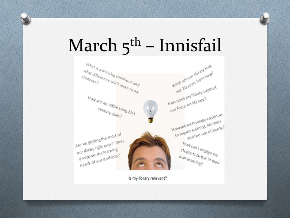 March 5 th – Innisfail