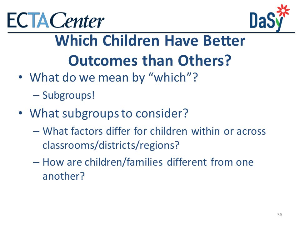 36 Which Children Have Better Outcomes than Others.