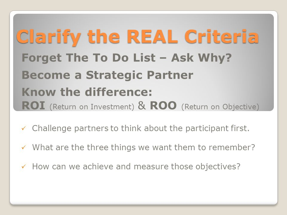 Clarify the REAL Criteria Forget The To Do List – Ask Why.