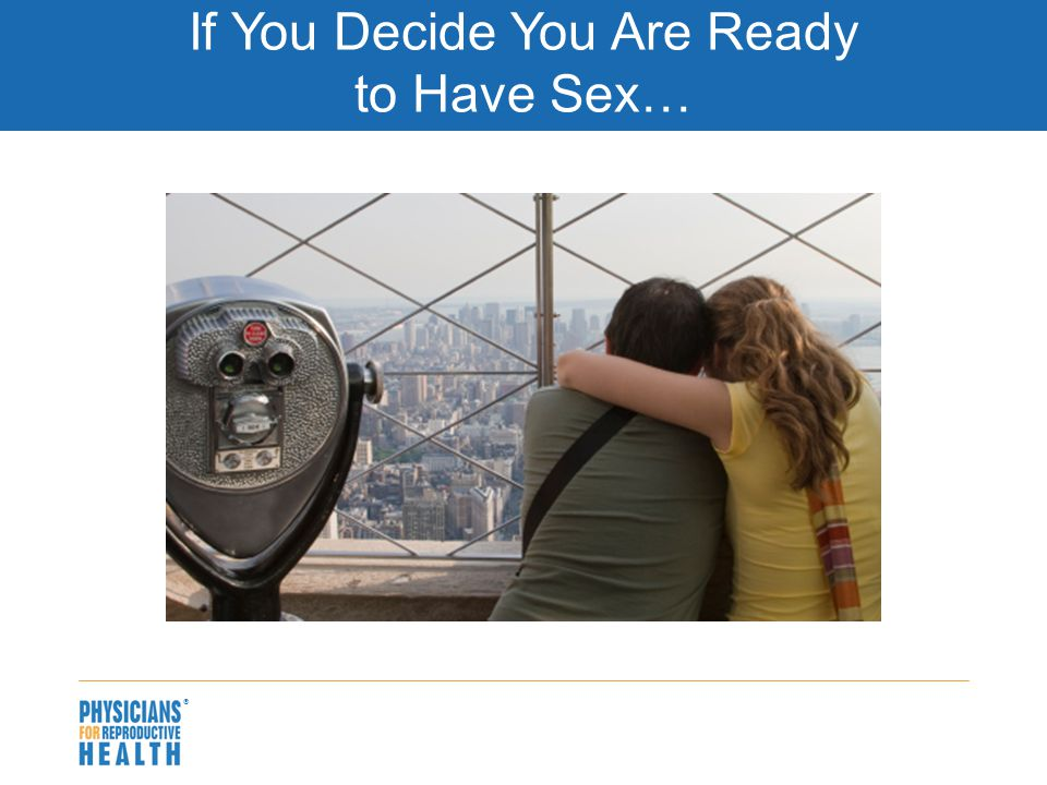  If You Decide You Are Ready to Have Sex…