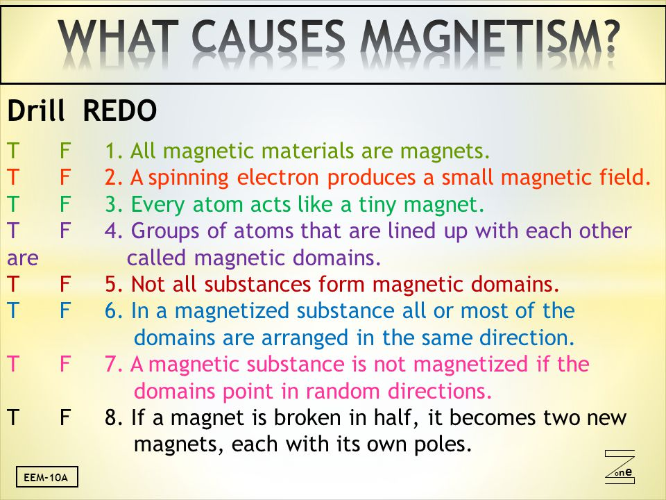 oneone Drill REDO T F 1. All magnetic materials are magnets.